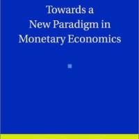 Towards a New Paradigm in Monetary Economics - Joseph Stiglitz