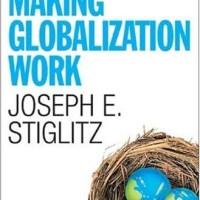 Making Globalization Work - Joseph E. Stiglitz (Economy)