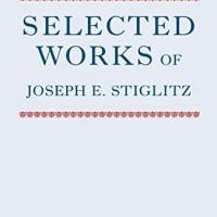 Selected Works of Joseph E. Stiglitz, Volume I - Joseph E. Stiglitz