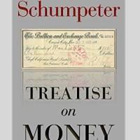 Treatise on Money - Joseph Alois Schumpeter (Economy/ Finance)