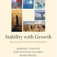 Stability with Growth, Macroeconomics, Liberalization and Development