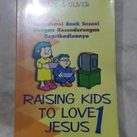 RAISING KIDS TO LOVE JESUS
