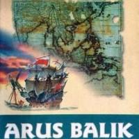 Arus Balik - Pramoedya Ananta Toer (Novel/ Sejarah/ Nusantara)
