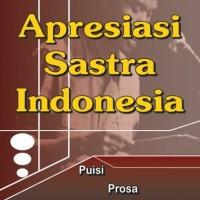 Apresiasi Sastra Indonesia : Puisi, Prosa, Drama - E. Kosasih (Ilmu)