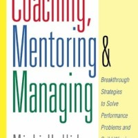 Coaching Mentoring And Managing Breakthrough Strategies To Solve Perfo