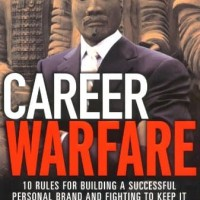 Career Warfare, 10 Rules for Building a Successful Personal Brand