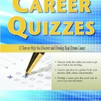 Career Quizzes, 12 Tests to Help You Discover and Develop Your Dream C