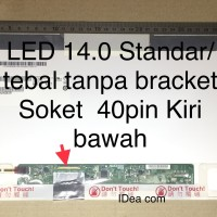 Layar LCD LED Laptop 14.0 Inchi Soket 40pin STANDAR TEBAL 1404PTD0HD