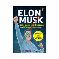 ELON MUSK - LIFE, BUSINESS, SUCCESS, AND ENTREPRENEURSHIP