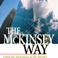 The McKinsey Way Using the Techniques of the World's Top Strategic