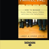 Family, Inc.: How to Manage Parents, Siblings, Spouses, Children, and