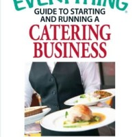 Everything Guide to Starting and Running a Catering Business - Joyce W