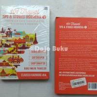101 Travel Tips & Stories: Indonesia 1 oleh Claudia Kaunang Dkk
