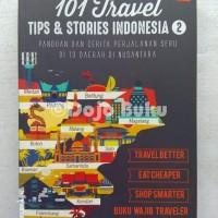 101 Travel Tips & Stories: Indonesia 2 oleh Claudia Kaunang Dkk