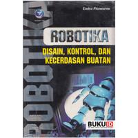 Buku Robotika: Disain, Kontrol, Dan Kecerdasan Buatan