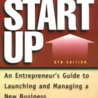 Start Up, An Entrepreneur's Guide to Launching and Managing a New Busi