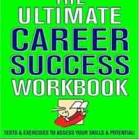 The Ultimate Career Success Workbook,Tests & Exercises to Assess Your