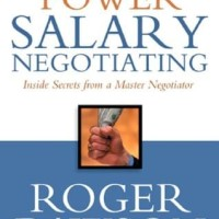 Secrets of Power Salary Negotiating, Inside Secrets from a Master Nego