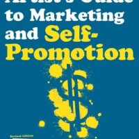 The Fine Artist's Guide to Marketing and Self-Promotion - Julius Vital