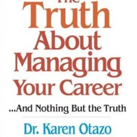 The Truth about Managing Your Career - Karen Otazo (Job)