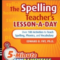 The Spelling Teacher's Lesson-A-Day, Grades 3-8 - Edward B. Fry