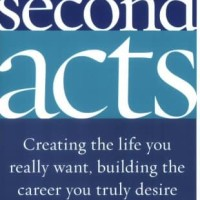 Second Acts: Creating the Life You Really Want - Stephen M. Pollan