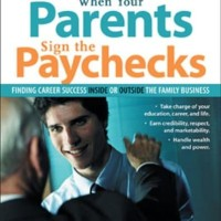When Your Parents Sign the Paychecks - Greg Mccann (Career)