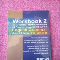 Workbook 2 & 3 _ English Grammar And How To Use It by Robby Lou