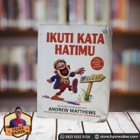 Ikuti Kata Hatimu - Andre Matthews (Buku Bekas)