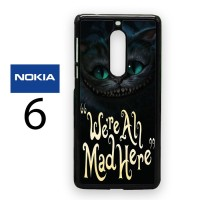 Casing Nokia 6 Cat Cheshire We're All Mad Here Hard Case Custom