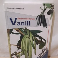 Pedoman bertanam - Budidaya Tanaman Vanili