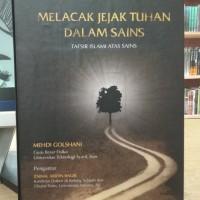 Melacak Jejak Tuhan dalam Sains: Tafsir Islami Atas Sains - Mehdi G
