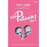 Buku Novel UDAH PUTUSIN AJA - FELIX Y