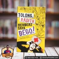 Tolong, Radith Membuat Saya Bego - Raditya Dika (Buku Novel Indonesia)