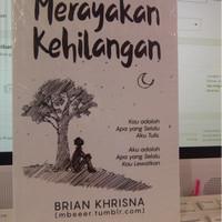 HIGH QUALITY Novel Merayakan kehilangan / brian khrisna