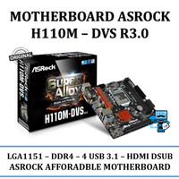 Motherboard ASRock H110M-DVS R3.0 - 7th Gen Intel Motherboard w/ DDR4