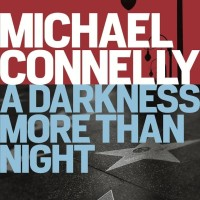 A Darkness More Than Night (Harry Bosch #7) - Michael Connelly