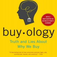 Buyology: Truth and Lies About Why We Buy - Martin Lindstrom(Business)