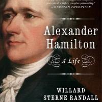 Alexander Hamilton - Willard Sterne Randall (Biography/ History)