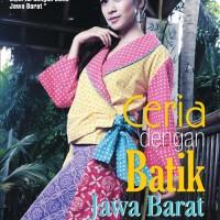 Buku Busana Ceria dengan Batik Jawa Barat (Tiara Aksa - Fashion)
