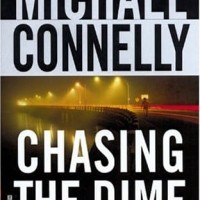 Chasing the Dime - Michael Connelly (Thriller Novel)