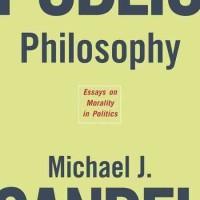 Public Philosophy - Michael J. Sandel (Philosophy/ Politics)