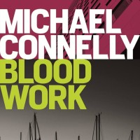 Blood Work (Terry McCaleb #1) - Michael Connelly (Thriller Novel)