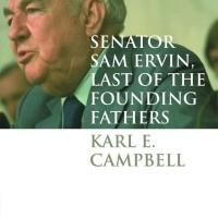 Senator Sam Ervin, Last of the Founding Fathers - Karl Campbell