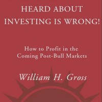 Everything You've Heard About Investing Is Wrong! - Bill Gross