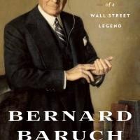 Bernard Baruch - James Grant (Economy/ Finance/ Biography)
