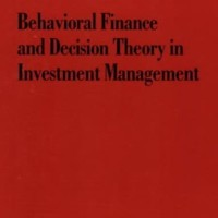 Behavioral Finance and Decision Theory in Investment Management