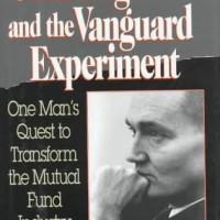 John Bogle and the Vanguard Experiment - Robert Slater (Biography)