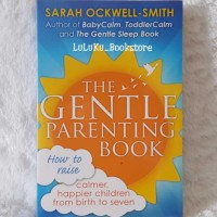 Buku Parenting the Gentle Parenting Book - How to Raise calmer, happie