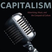 The Sounds of Capitalism: Advertising, Music - Timothy D. Taylor